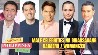 PINAKA-BABAERO WOMANIZER Male Celebrities in Philippine Showbiz
