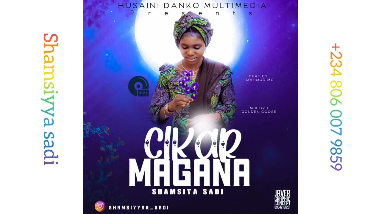 Download SHAMSIYYA SADI (cikar magana) official audio