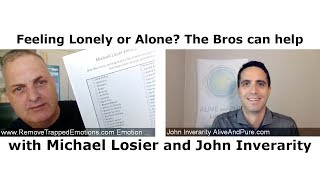 Episode #108 Feeling Lonely or Alone? The Bros can help... with John Inverarity and Michael Losier