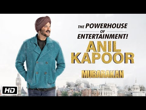 The Powerhouse of Entertainment – Anil Kapoor   Mubarakan   Anil Kapoor   Anees Bazmee