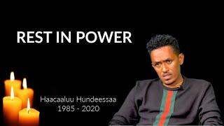 REST IN POWER: Haacaaluu Hundeessaa (1985 - 2020)