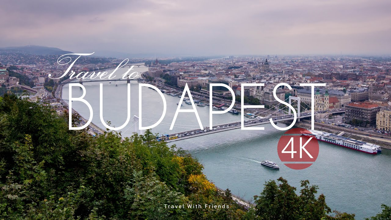 Travel To Budapest Hungary In 4k Youtube