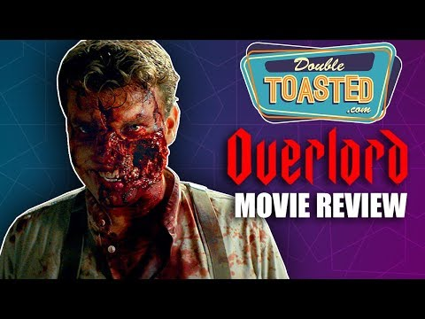 OVERLORD MOVIE REVIEW – Double Toasted Reviews