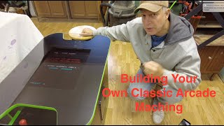 Steps And Methods To Building A Classic Arcade Machine