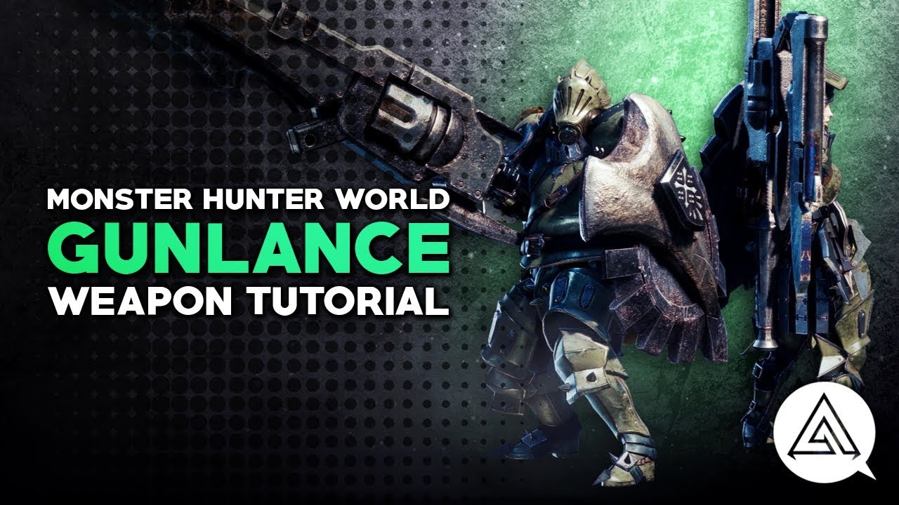 Monster Hunter World | Gunlance Tutorial
