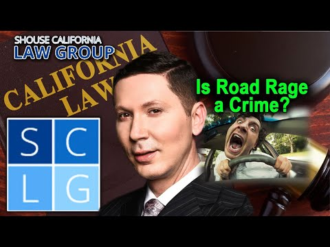 """Is """"road rage"""" a crime in California?"""