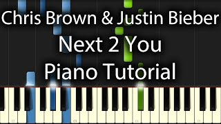 Chris Brown & Justin Bieber - Next 2 You Tutorial (How To Play On Piano)