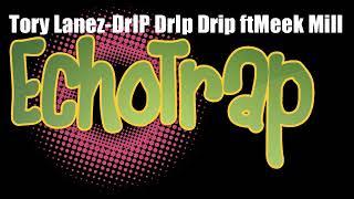 Tory Lanez - DrIP DrIp Drip ft. Meek Mill
