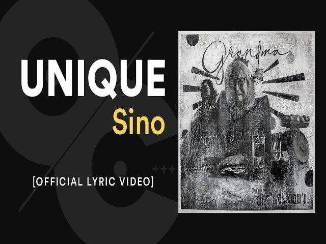 UNIQUE - Sino [Official Lyric Video]