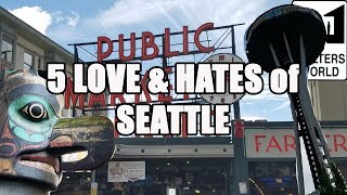 Visit Seattle - 5 Things You Will LOVE and HATE about Seattle Washington