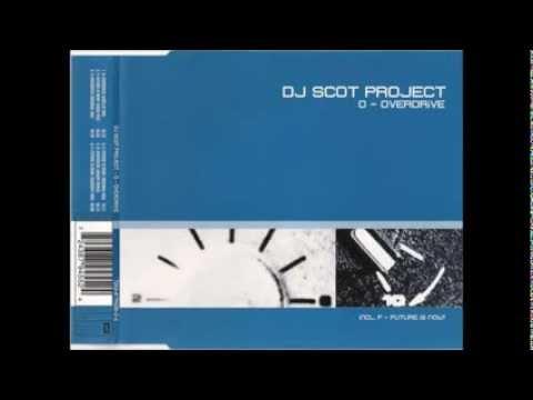 Dj Scot Project - O-Overdrive (Original Mix)