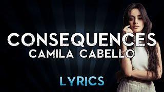 Camila Cabello - Consequences (Lyric Video)