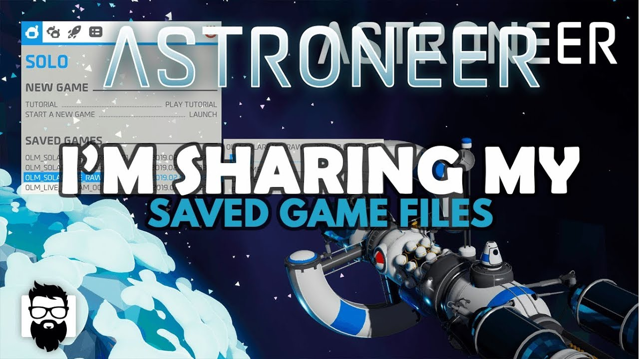 Astroneer - 1 0 - SHARING MY SAVED GAME FILES & HIGHLIGHTING YOURS - IF YOU  LIKE