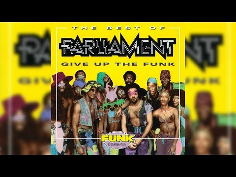 Parliament - Give Up The Funk (Tear The Roof Off The Sucker)