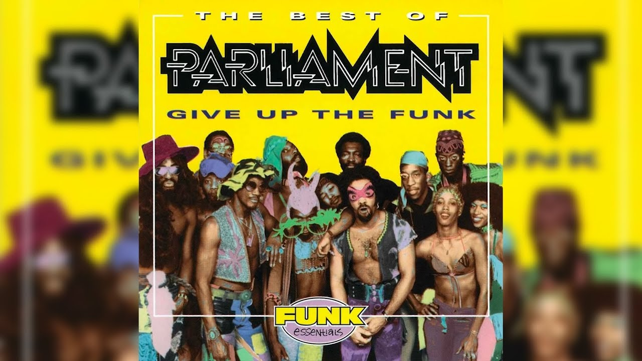 Parliament Give Up The Funk Tear The Roof Off The Sucker Youtube