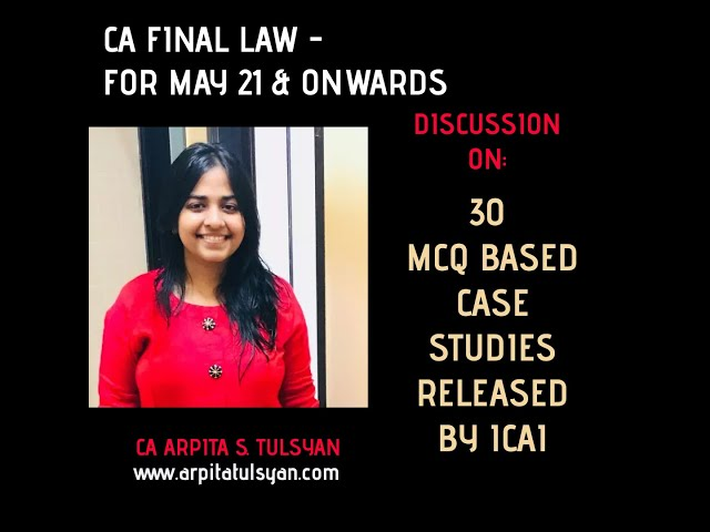 CA Final LAW - 30 MCQ Based Case Studies by ICAI - Discussion by CA Arpita S. Tulsyan