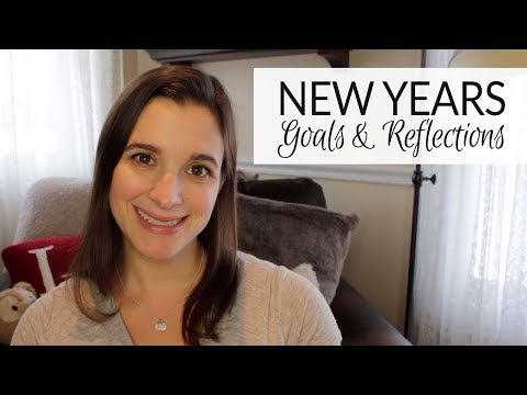 New Years Goals & Reflections | January 2018