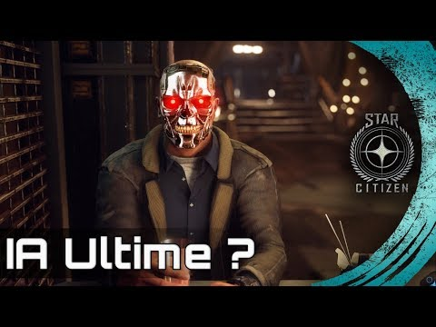 Star Citizen - l'IA ultime ?