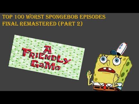 Top 100 Worst Spongebob Episodes FINAL REMASTERED Part 2 (57-31)