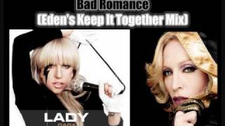 Lady Gaga vs. Madonna - Bad Romance [Eden's Keep it to Together Mix]