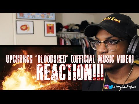 "Upchurch ""Bloodshed"" (Official Music Video) REACTION!!!"