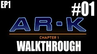 AR-K: Episode 1 Gameplay Walkthrough Part 1 - Gone With The Sphere