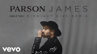 Parson James - Only You (Midnight Kids Remix (Audio)) thumbnail