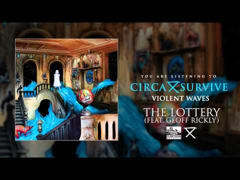 CIRCA SURVIVE - The Lottery (Feat. Geoff Rickly)