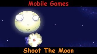 Shoot The Moon - Stop It Singing - Android & iOS Mobile Gameplay Game Review