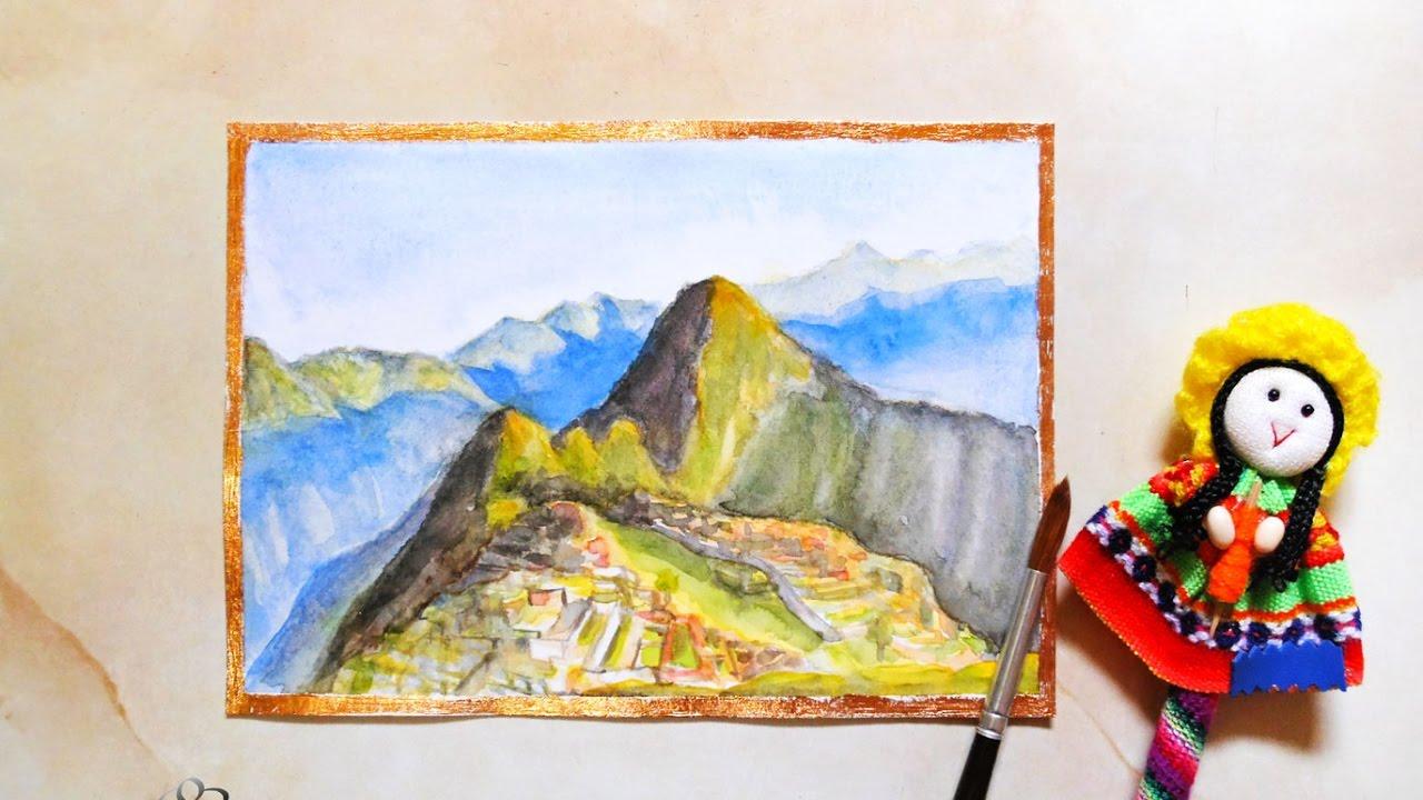Machu Picchu Pintado Con Acuarelas De Varias Capas Youtube