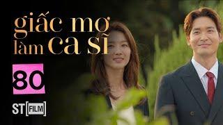 GIẤC MƠ LÀM CA SĨ TẬP CUỐI  | Phim Tình Cảm Hàn Quốc Hay Nhất 2020 | Phim Hàn Quốc 2020