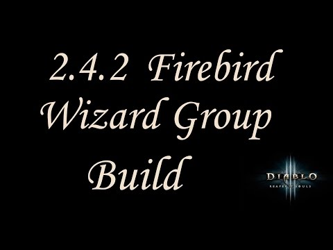 [2.4.2] Diablo 3 - GR 100+ Firebird Archon Group Build - Wizard Guide