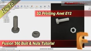 Fusion 360 3D Printing Bolt And Nuts With Anet E12 Modeling Tutorial