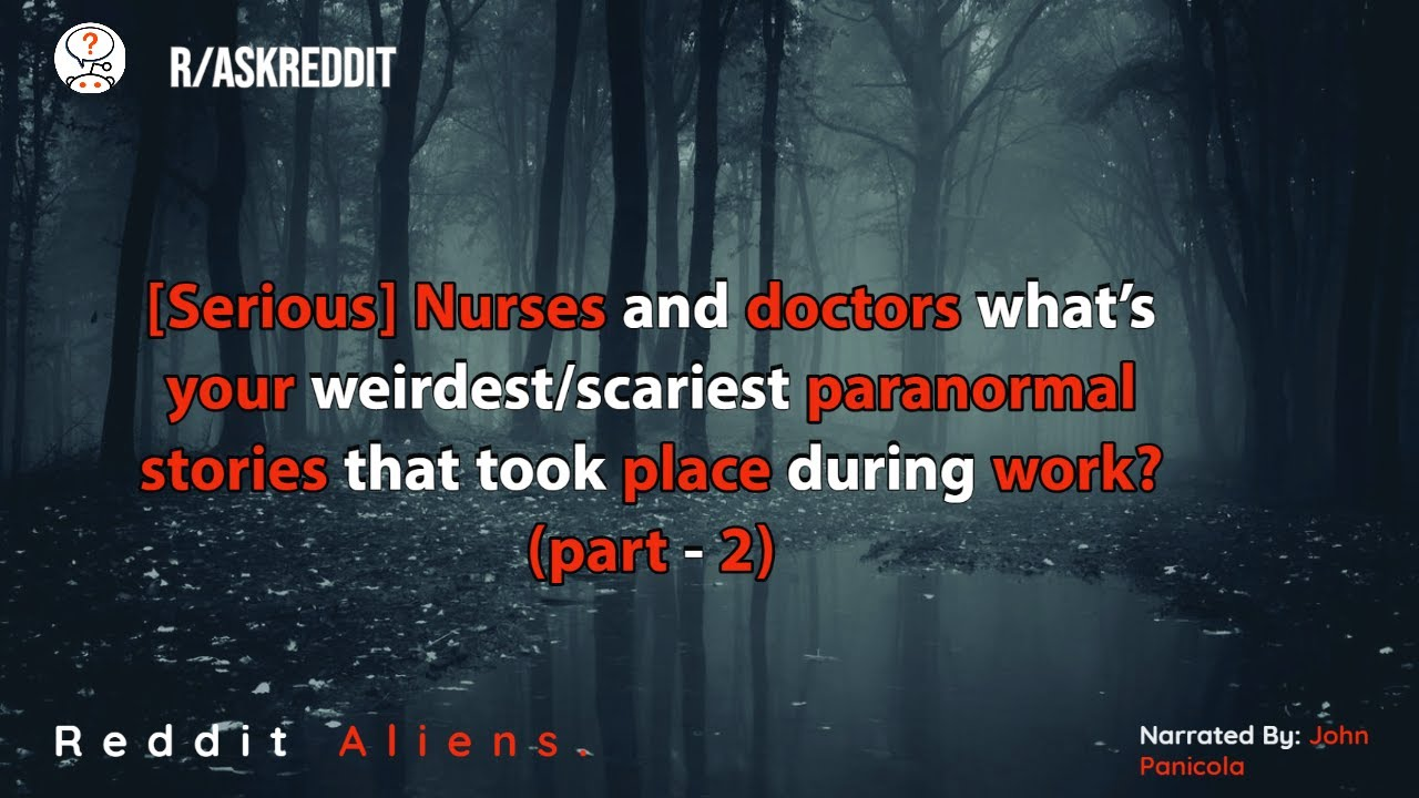 Nurses and doctors share scariest paranormal stories that took place during work Part-2