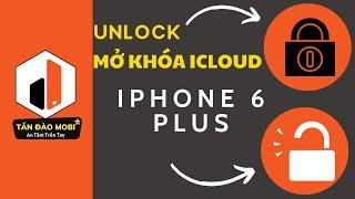 Hướng dẫn mở khóa icloud iphone 6s 6s plus nhanh chóng miễn phí - Tấn Đào Mobile