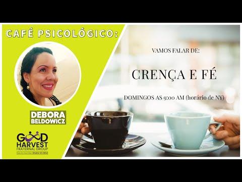 Café Psicológico  (Debora Beldowicz) Crença e Fé