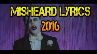 MISHEARD LYRICS 2016 EDITION (JANUARY 2017)