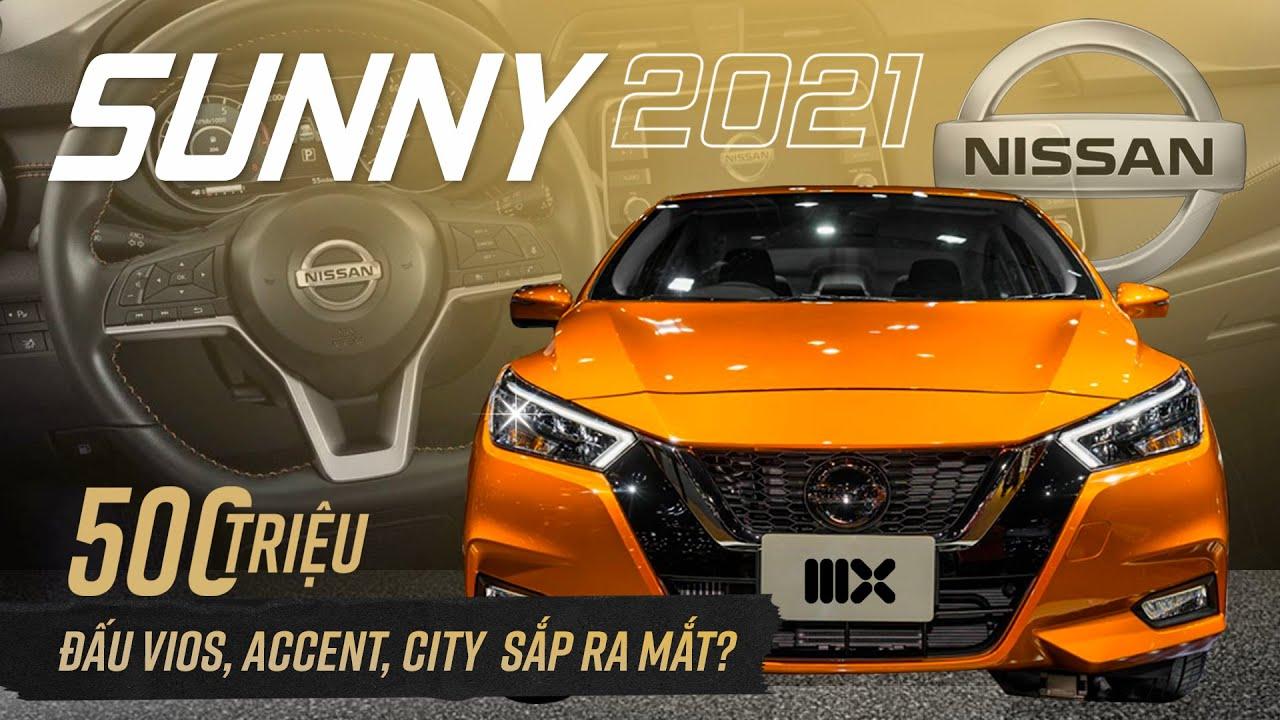 Nissan Sunny 2021 đã có mặt tại Việt Nam! Có gì đấu Vios, Accent?