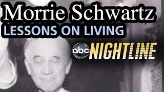 (Tuesdays with) Morrie Schwartz: Lessons on Living, Ted Koppel Nightline Interview