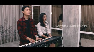 Samsons  Akhir Rasa Ini By DilmaProjects Cover Elma