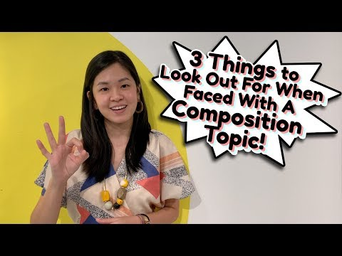 3 Things To Look Out For When Faced With A Composition Topic