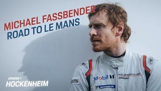Michael Fassbender: Road to Le Mans – Episode 1 Hockenheimring