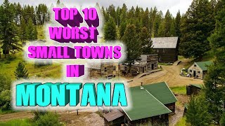 Top 10 worst small towns in Montana.