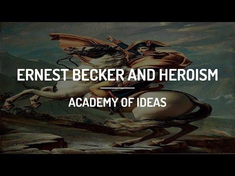 Ernest Becker And Heroism