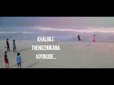 """Kalbine thenozhukuna kora kozhikode"" goodaaloochana theme song"
