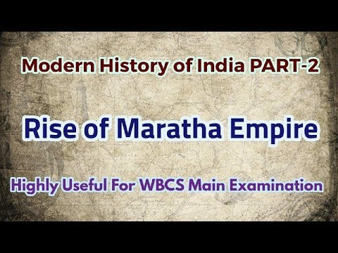 L-2:Modern History of India|| Rise of Maratha Empire||For WBCS Main & Preliminary Examination||