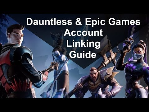 Account Linking Guide - Dauntless & Epic Games Accounts