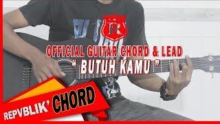 """REPVBLIK """" BUTUH KAMU """" ( OFFICIAL GUITAR CHORD AND LEAD )"""