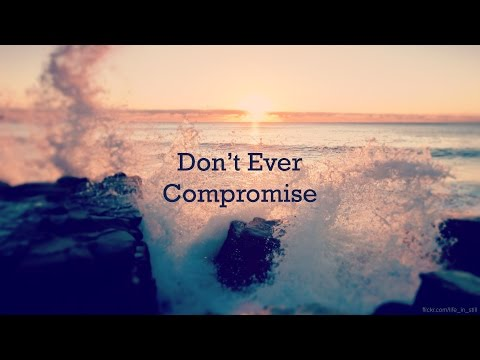 Don't Ever Compromise - Peter Tan-chi