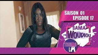Sama Woudiou Toubab La - Episode 17 [Saison 01]